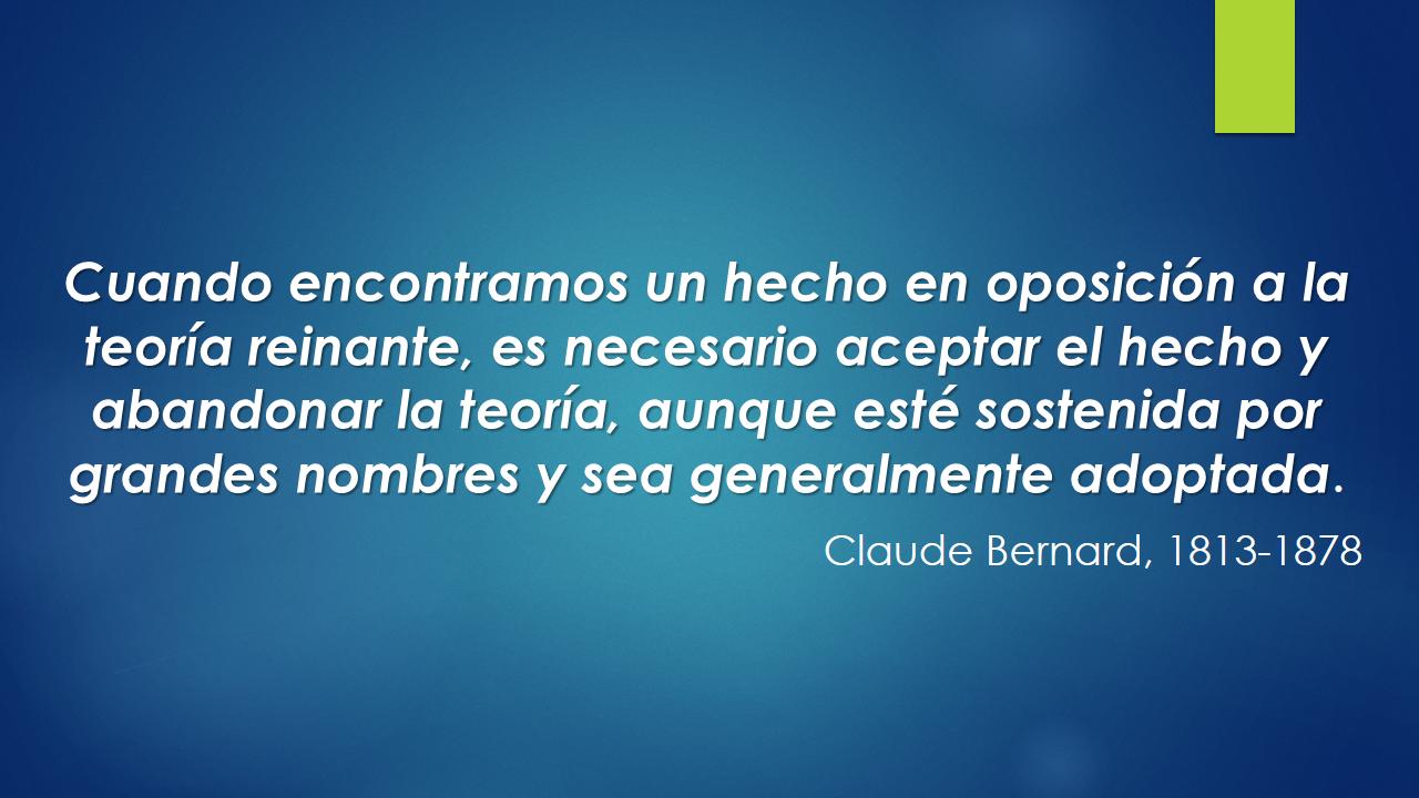 Claude Bernard - Francés siglo XIX - citado por Pinheiro 2009 (PRV Bogotá)
